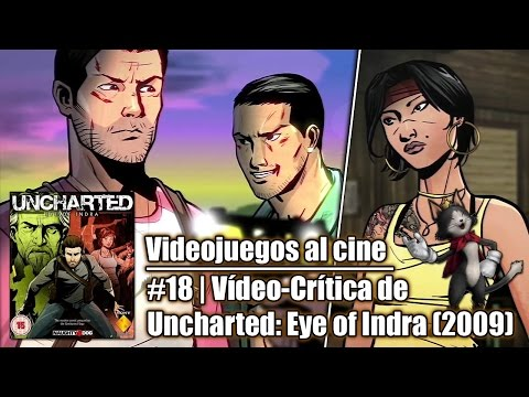 Videojuegos al cine #18 | UNCHARTED: EYE OF INDRA (2009), el motion comic oficial de la saga