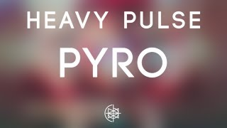 Heavy Pulse - Pyro