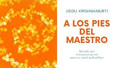 A LOS PIES DEL MAESTRO - Escrito por Jiddu Krishnamurti