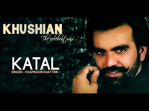 Chamkaur Khattra - Katal