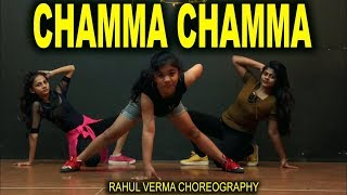 Chamma Chamma - Fraud Saiyaan Dance Choreography | Rahul Verma |