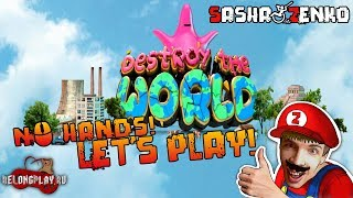 Destroy The World Gameplay (Chin & Mouse Only)