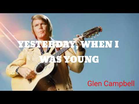 Glen Campbell- Yesterday, When I Was Young (Lyrics)