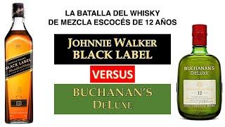 Hablemos de JW Black Label vs Buchanan's Deluxe