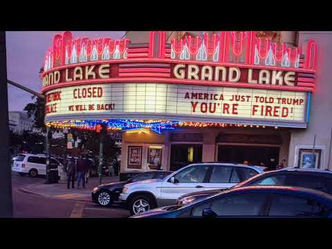 Joe Biden Elected President Oakland Grand Lake Theater Marquee: America Just Told Trump YOU'RE FIRED
