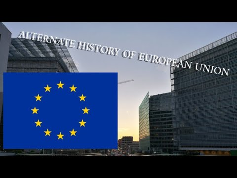 Alternate History of European Union |HD|