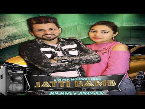 Jatti Bamb | ( Full HD) | Sam Savre & Sonam Bedi | New Punjabi Songs 2019 | Latest Punjabi Songs