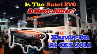 Autel Evo - Hands-on at CES 2018 - Is It Really A Mavic Killer?
