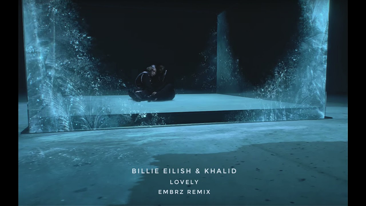 Billie Eilish & Khalid - Lovely (EMBRZ remix)