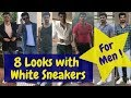8 Looks with White Sneakers For Boys/Men | Sangya Lakhanpal