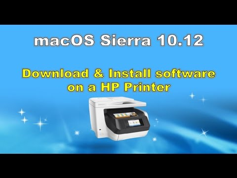 macOS X 10.12 Sierra: Download and install software on a HP Printer