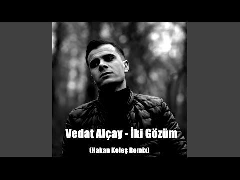 İki Gözüm (feat. Vedat Alçay) (Remix) indir