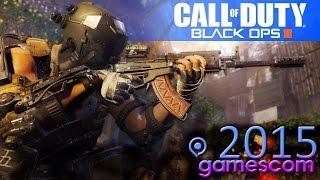 ЭКСКЛЮЗИВ с Gamescom 2015 - Call Of Duty: Black Ops 3
