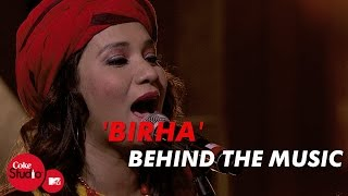 'Birha' - Behind The Music - Dhruv Ghanekar, Kalpana Patowary & Sonia - Coke Studio@MTV Season 4