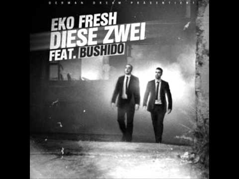Eko fresh (Diese Zwei) feat Bushido