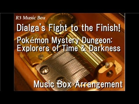 Dialga's Fight to the Finish!/Pokémon Mystery Dungeon: Explorers of Time & Darkness [Music Box]