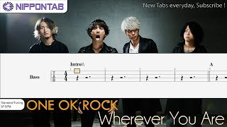 【Bass TAB】〚ONE OK ROCK〛Wherever You Are ベース tab譜