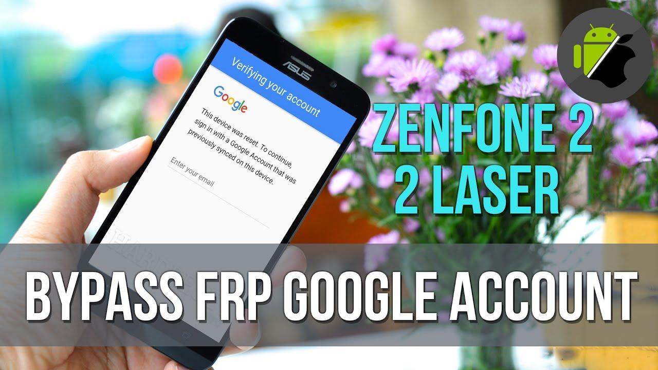 How To Bypass Frp Google Account Asus Zenfone 2 Zenfone 2 Laser