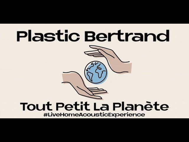 PLASTIC BERTRAND - TOUT PETIT LA PLANÈTE #LiveHomeAcousticExperience