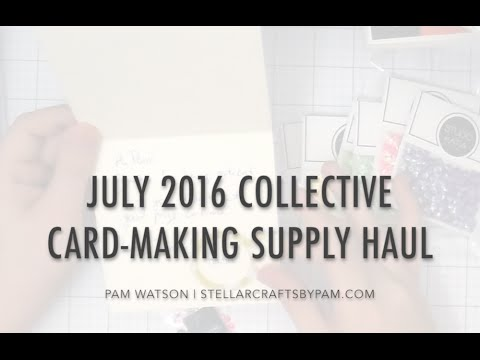 July 2016 Collective Card-making Supply Haul | Stellar Crafts by Pam