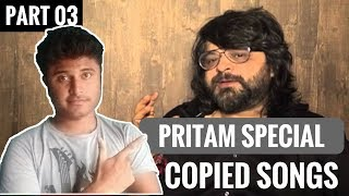 Copied bollywood songs | plagiarism in bollywood music | pritam special |  part 03