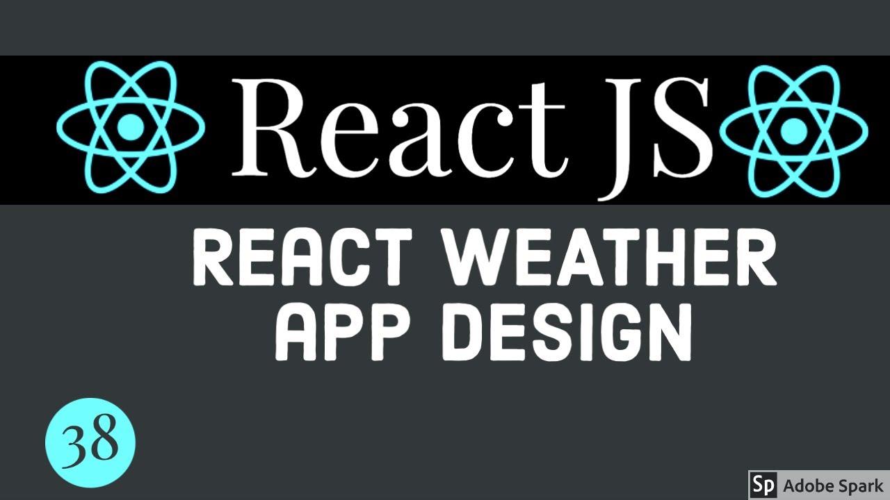 React Weather App Component Design #38