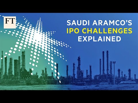 Saudi Aramco's IPO challenges explained I FT