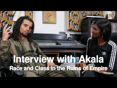 Ash Sarkar Meets Akala | Race and Class in the Ruins of Empire