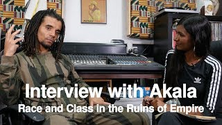 Akala | Race and Class in the Ruins of Empire