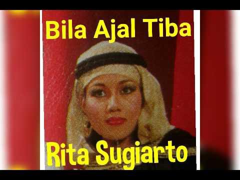 RITA SUGIARTO - BILA AJAL TIBA