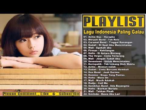 22 Lagu Indonesia Paling Galau Terbaru 2017 Terpopuler - Lagu Paling Sedih Bikin JUTAAN ORANG NANGIS