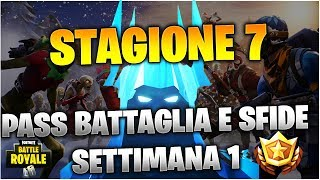 FORTNITE SEASON 7 PASS BATTLE COMPLETE - SFIDE WEEK 1 [COMPLETE IN ITALIAN]