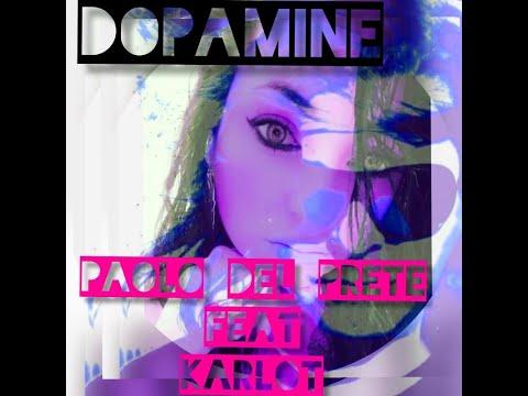 Paolo Del Prete feat Karlot - Dopamine