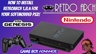 How To Install RetroArch 1.8.4 For Your SoftModded PS2! - Play Classic NES/Genesis Games #RetroArch
