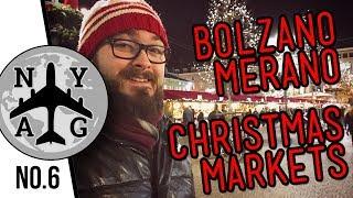 TRAVEL IN ITALY: German Christmas Markets (Bolzano - Merano - Alto Adige /Südtirol ) - NYAG # 6