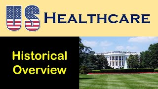 Historical Overview of U.S. Health Care Delivery
