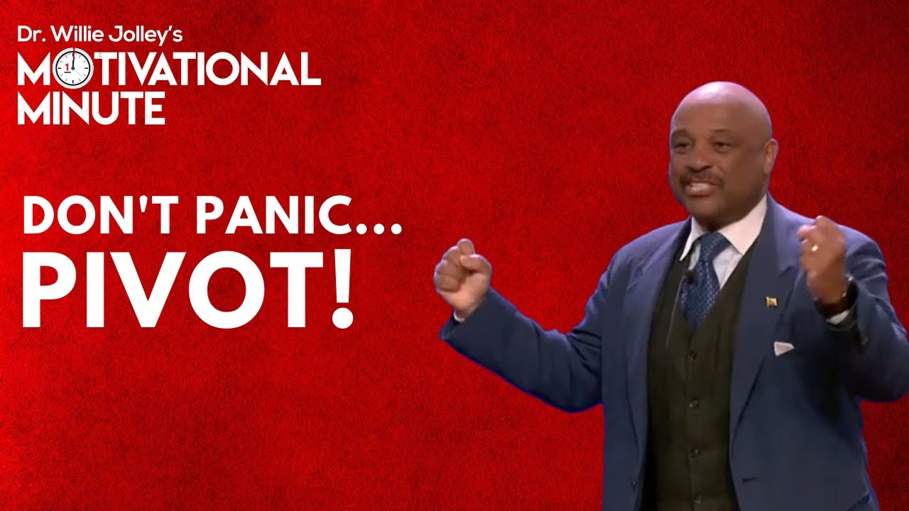 Download Dr. Willie Jolley's Motivational Minute - Don't Panic...Pivot!