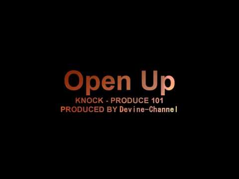 [FULL 5.1] KNOCK - OPEN UP (열어줘) (Prod. by Devine-Channel)   PRODUCE 101