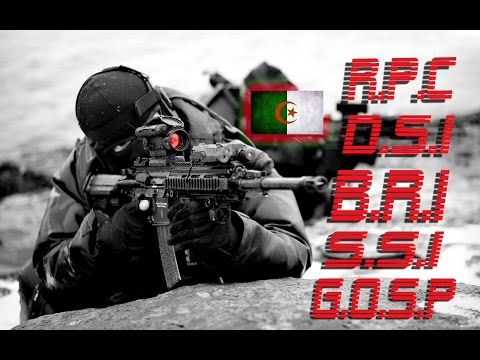 The strongest Special  security units in Algeria R.P.C/B.R.I/G.O.S.P/S.S.I/D.S.I