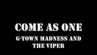 g-town madness and the viper - come as one