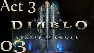Diablo 3 Reaper of Souls - Crusader - Act III - 03 - Fun!