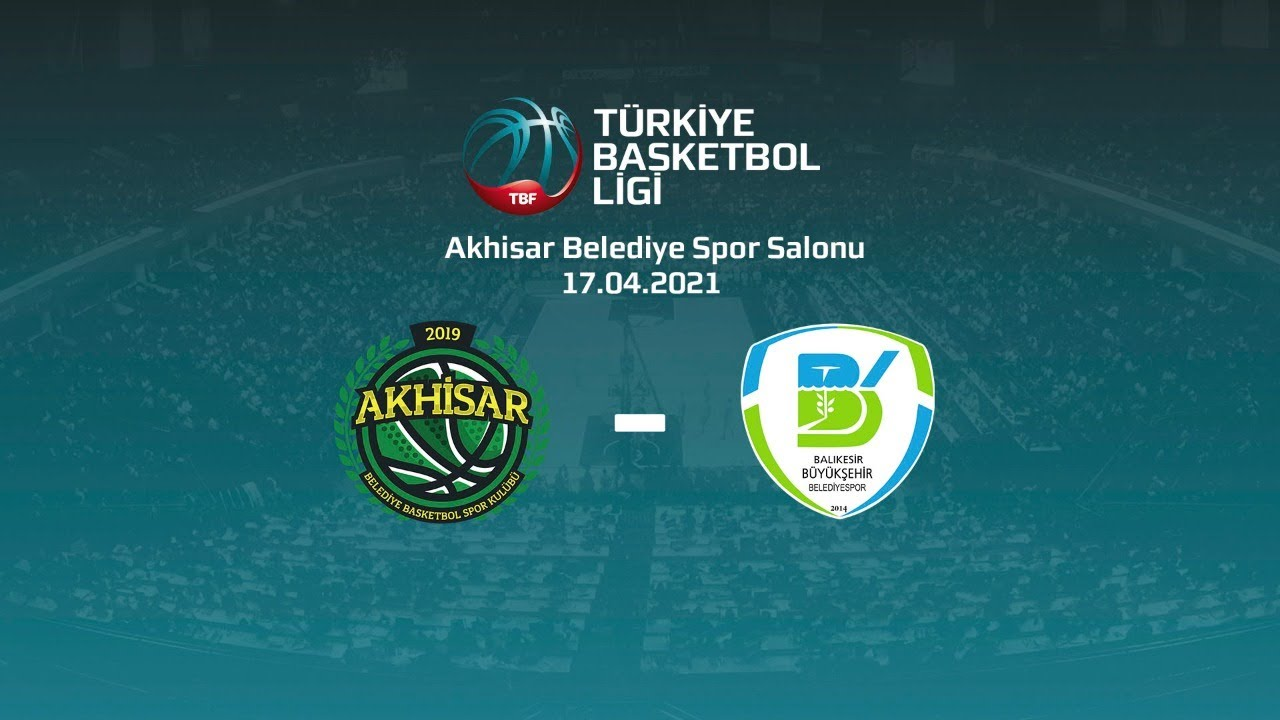 Akhisar Belediye Basketbol – Balıkesir Büyükşehir Belediyespor TBL 27.Hafta