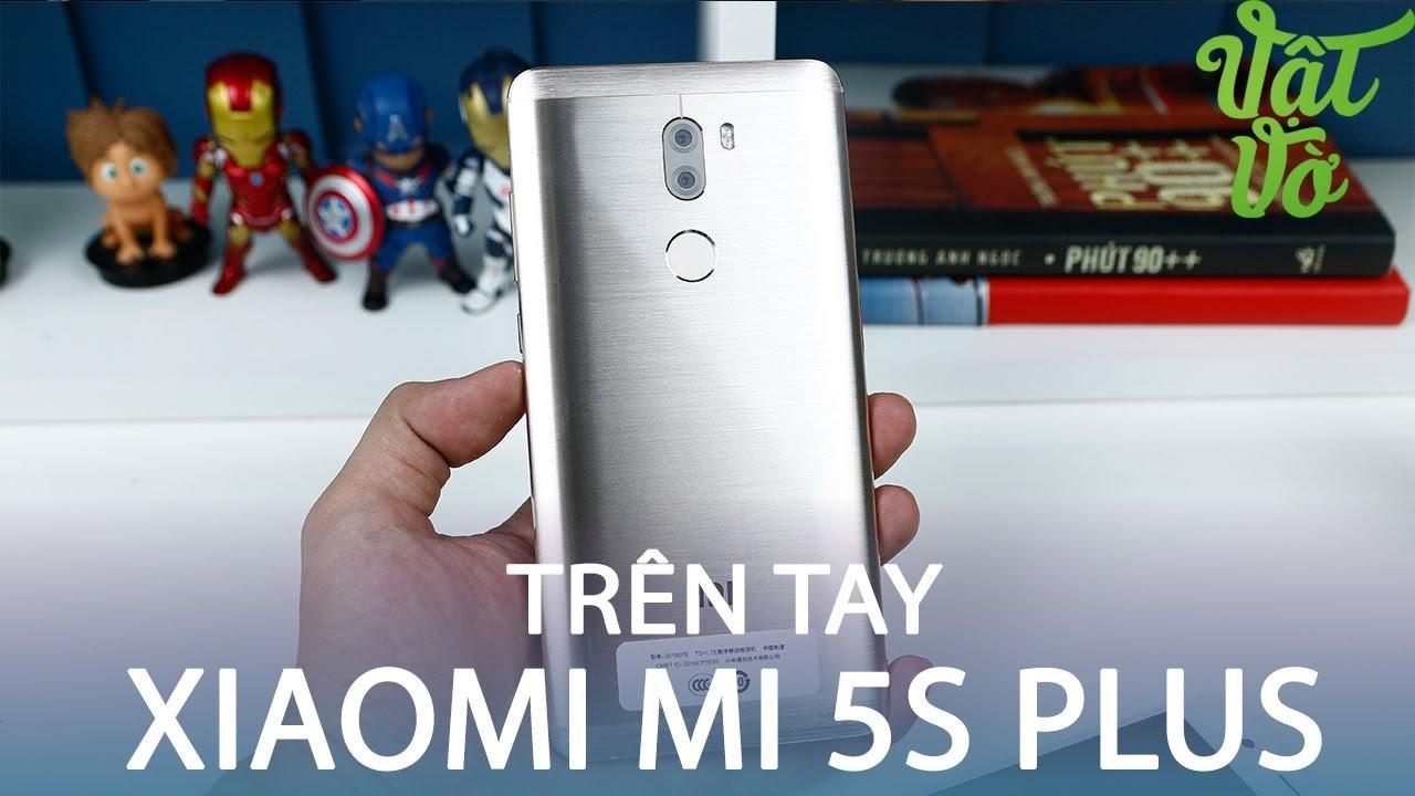 Vật Vờ  Mở hộp & đánh giá nhanh Xiaomi Mi 5s Plus: camera kép, Snapdragon 821