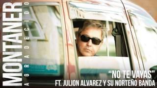 Ricardo Montaner feat. Julion Alvarez y Su Norteño Banda No Te Vayas