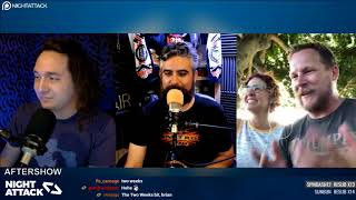 Night Attack #227: Aftershow
