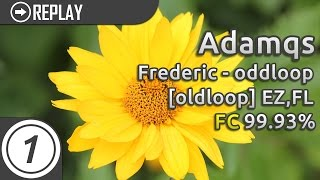 Adamqs | Frederic - oddloop [oldloop] +EZ,FL | 99.93% #7 LOVED thumbnail