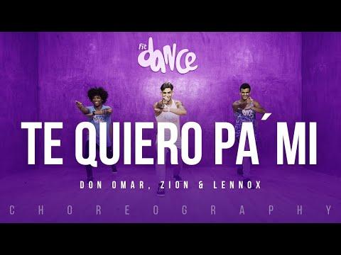 Te Quiero Pa'Mi  Don Omar, Zion & Lennox  FitDance Life Coreografía Dance