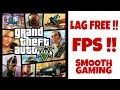 Reduce GTA V Lag | Increase FPS | Smooth GTA V Experience (2017)
