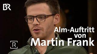 Martin Frank über seinen Auftritt auf einer Alm