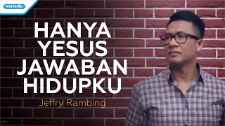 Jeffry Rambing - Yesus Jawaban Hidupku (Official Music Video)